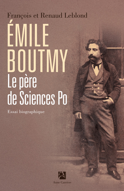 Émile Boutmy, le père de Sciences Po